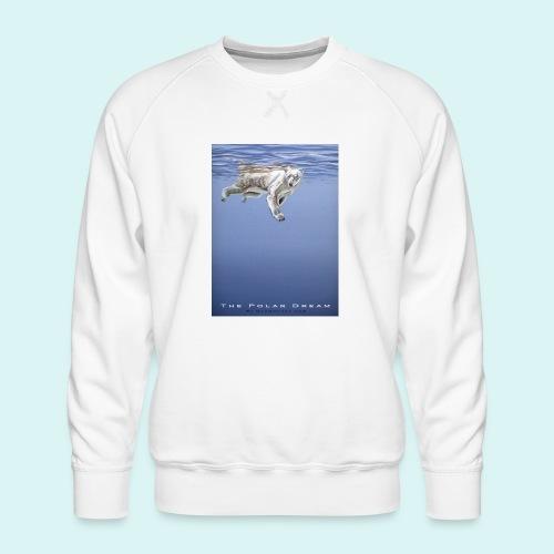 The Polar Dream - Men's Premium Sweatshirt