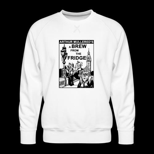 A Brew from the Fridge v2 - Men's Premium Sweatshirt