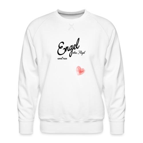 Engel ohne Fluegel nennt man Geschen zum Muttertag - Männer Premium Pullover