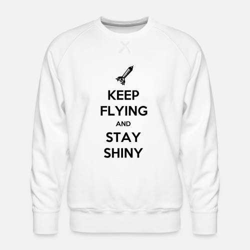 Keep Flying and Stay Shiny - Mannen premium sweater