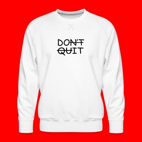 Don't Quit, Do It - Herre premium sweatshirt
