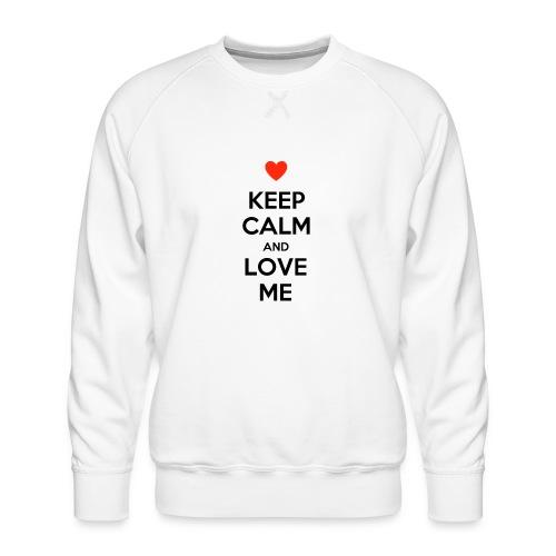 Keep calm and love me - Felpa premium da uomo