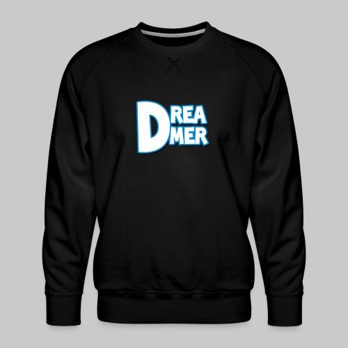 Dreamers' name - Men's Premium Sweatshirt