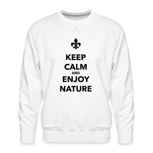 Keep calm an enjoy nature - Farbe frei wählbar - Männer Premium Pullover