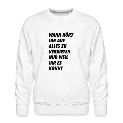 wanhoertihrauf - Männer Premium Pullover