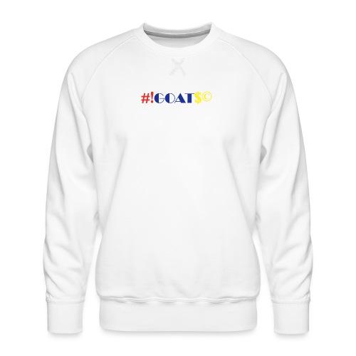 Goat. No SeNsE - Herre premium sweatshirt