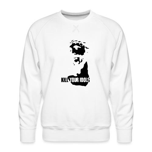 Kill your idols - Men's Premium Sweatshirt