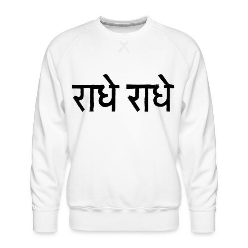 radhe radhe T - Men's Premium Sweatshirt
