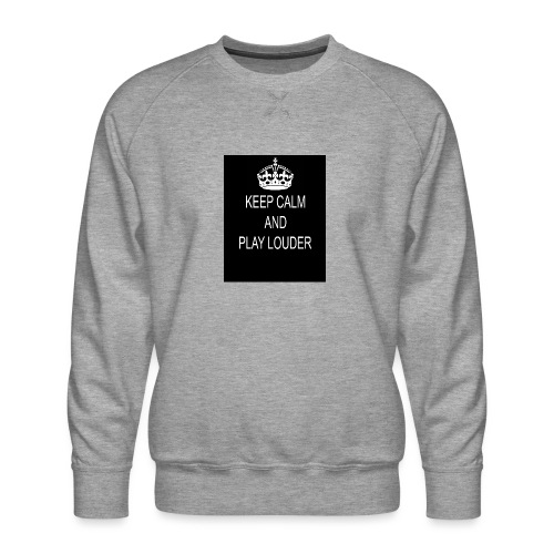 keep calm play loud - Sweat ras-du-cou Premium Homme