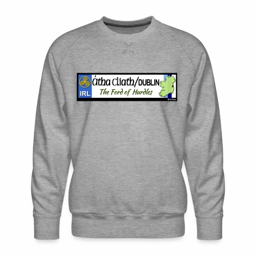 CO. DUBLIN, IRELAND: licence plate tag style decal - Men's Premium Sweatshirt