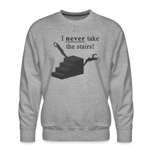 I Never Take The Stairs Grey Parkour - Herre premium sweatshirt
