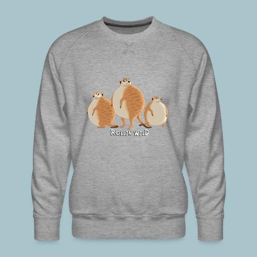 Rollin' Wild - Meerkat Gang - Men's Premium Sweatshirt