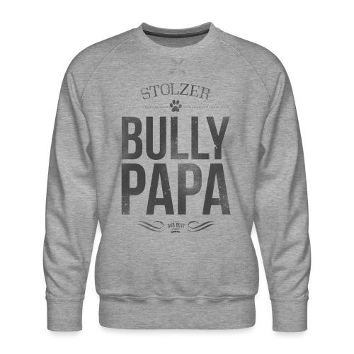 Stolzer Bullypapa - Männer Premium Pullover