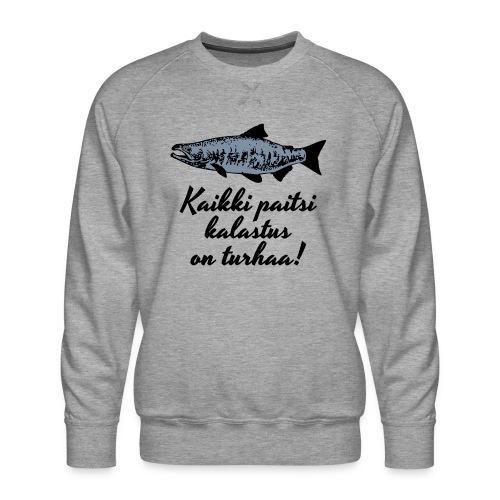 Kaikki paitsi kalastus on turhaa - hopea - Miesten premium-collegepaita