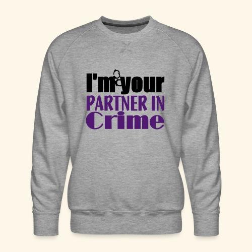 Partner In Crime - Men's Premium Sweatshirt