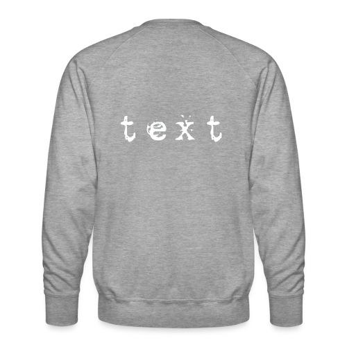 text - Männer Premium Pullover