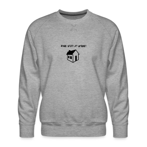 #We stay at home! - Männer Premium Pullover