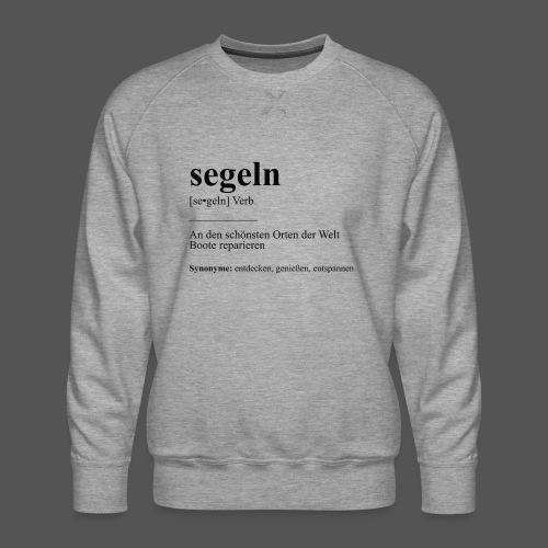 segeln Definition Tshirt Boot reparieren - Männer Premium Pullover