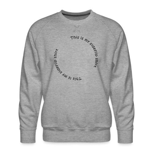 This is my sideflips shirt - Herre premium sweatshirt
