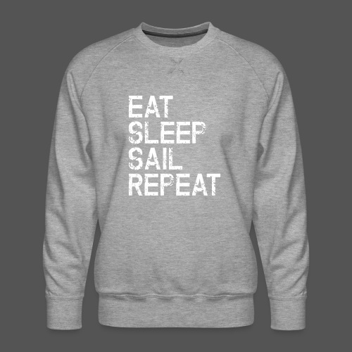 Segel T Shirt Eat Sleep Sail repeat grunge look - Männer Premium Pullover