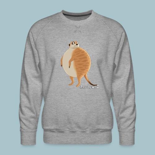Rollin' Wild - Meerkat - Men's Premium Sweatshirt