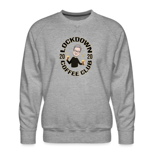 Lockdown Coffee Club 2020 - Men's Premium Sweatshirt