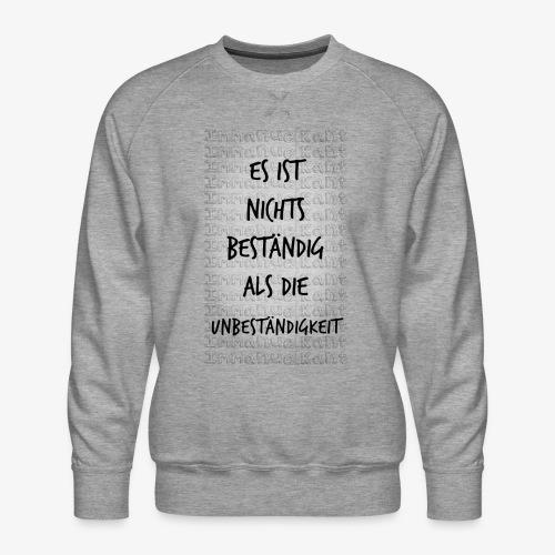 Beständig Immanuel Kant Zitat Spruch Geschenk Idee - Männer Premium Pullover