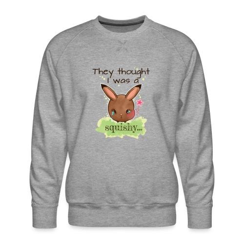 Not squishy - Men's Premium Sweatshirt