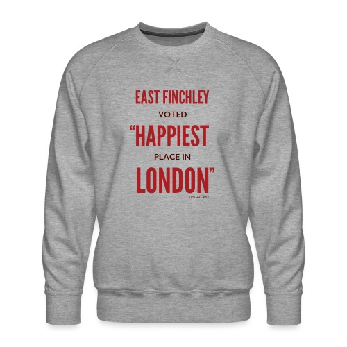 East Finchley Happiest Place in London - Men's Premium Sweatshirt