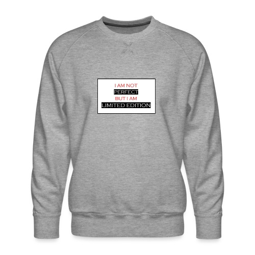I am not perfect - but i am limited edition - Mannen premium sweater