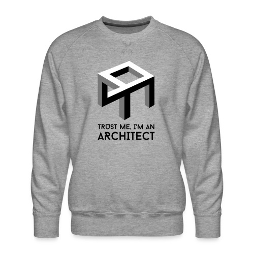 Trust me, I'm an Architect - Miesten premium-collegepaita