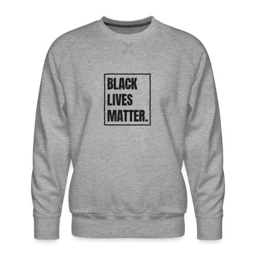 Black Lives Matter T-Shirt #blacklivesmatter blm - Männer Premium Pullover