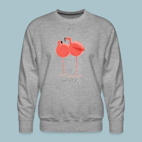 Rollin' Wild - Flamingos - Men's Premium Sweatshirt