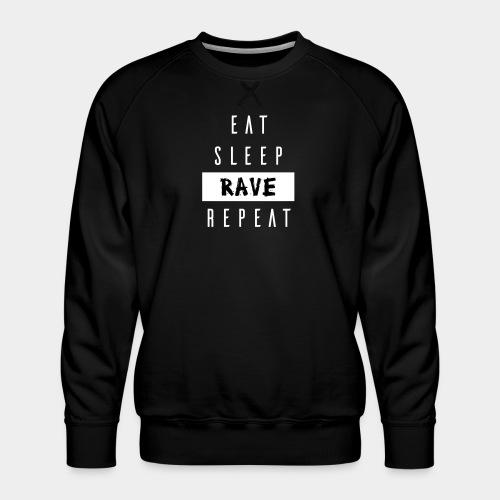 EAT SLEEP RAVE REPEAT - Männer Premium Pullover