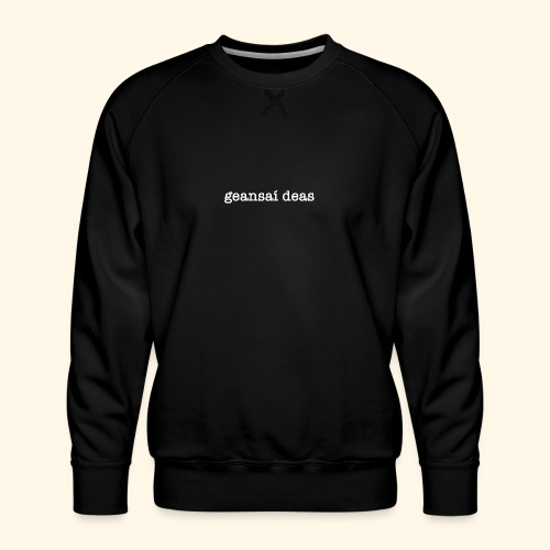 geansai deas - Men's Premium Sweatshirt