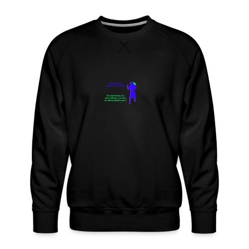 Clyde will be back - Men's Premium Sweatshirt