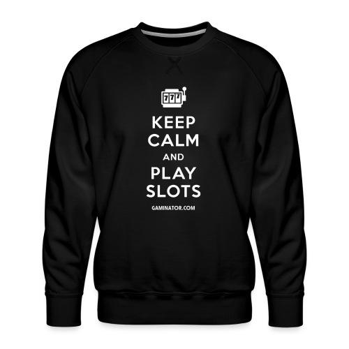 Keep Calm and Play Slots - Men's Premium Sweatshirt