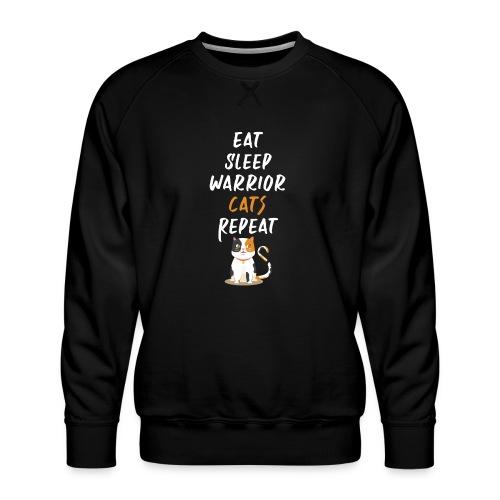 Eat sleep warrior cats repeat - Sweat ras-du-cou Premium Homme