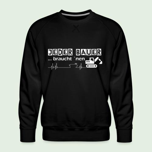 Jeder Bauer ... braucht 'nen Bagger - Männer Premium Pullover