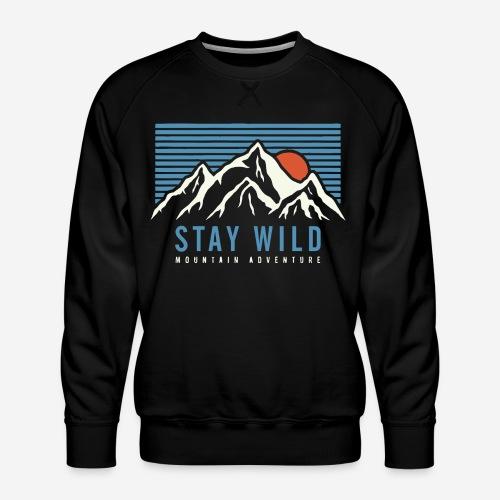 mountain stay wild - Männer Premium Pullover