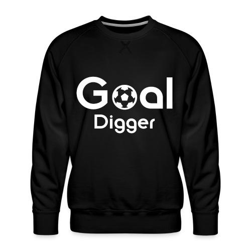 Goal Digger 2 - Men's Premium Sweatshirt