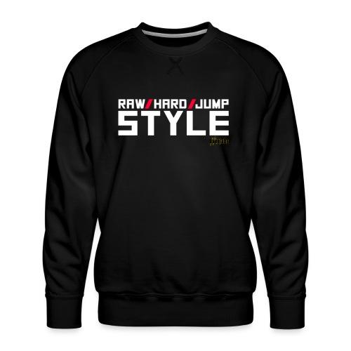 Rawstyle / Hardstyle / Jumpstyle - Men's Premium Sweatshirt