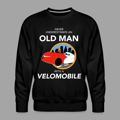 Never underestimate an old man with a velomobile - Miesten premium-collegepaita