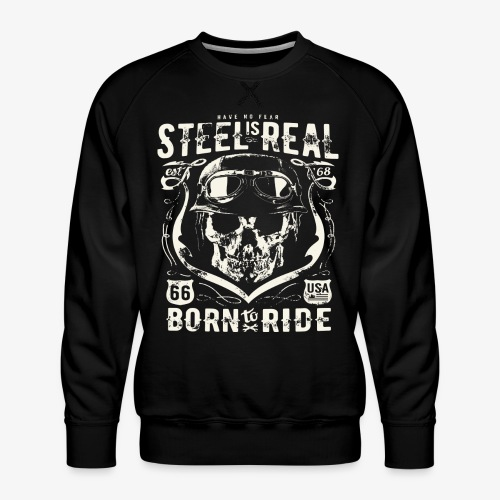 Avez-No Fear Is Real Steel Born to Ride is 68 - Sweat ras-du-cou Premium Homme