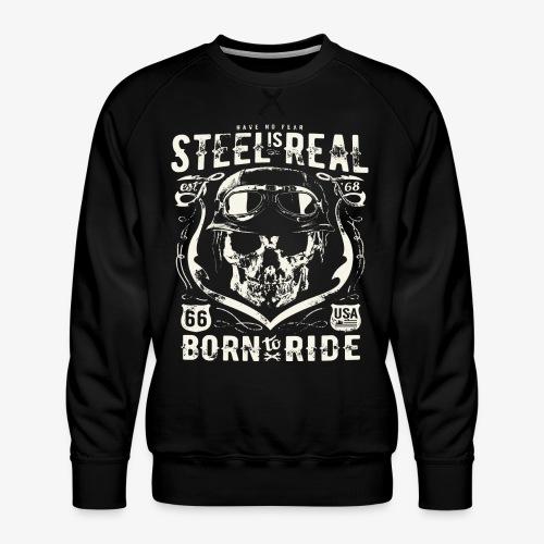 Have No Fear Is Real Born To Ride est 68 - Men's Premium Sweatshirt
