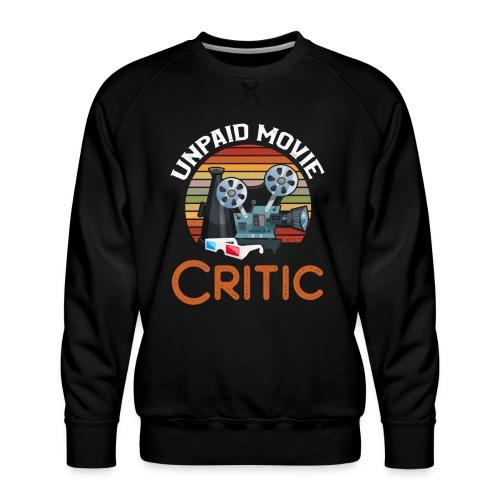 Unpaid Movie Critic - Männer Premium Pullover