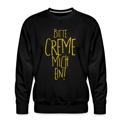 Bitte creme mich ein! - Männer Premium Pullover