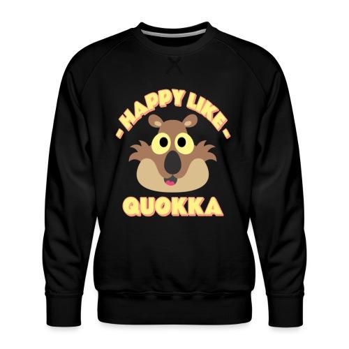 Happy like a quokka - Animal, love cute quokka - Sweat ras-du-cou Premium Homme