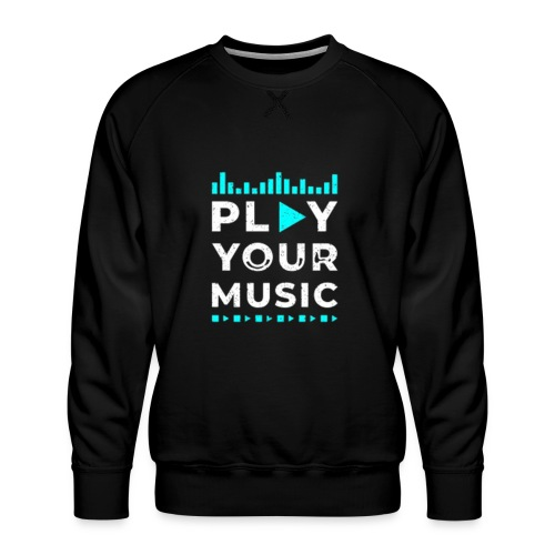 Play your music - Männer Premium Pullover