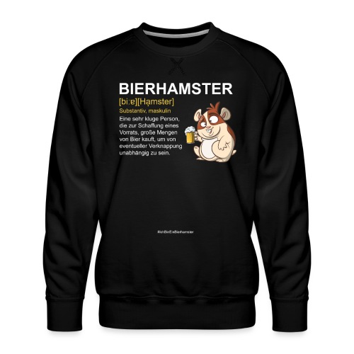 Bierhamster Bier Hamsterkauf Duden Definition Fun - Männer Premium Pullover